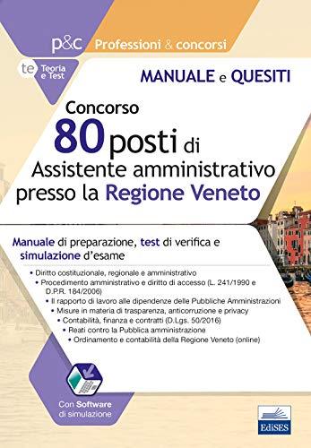 9788893624879: Concorso 80 ASSISTENTI AMMINISTRATIVI Regione Veneto - Manuale E Test Di verifica Sulle Materie professionali Per Tutte Le prove selettive