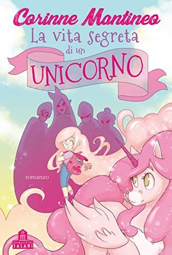 9788893674980: La vita segreta di un unicorno