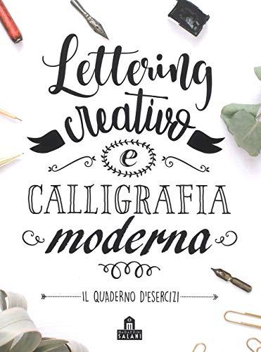 9788893675536: Lettering creativo e calligrafia moderna. Il quaderno d'esercizi