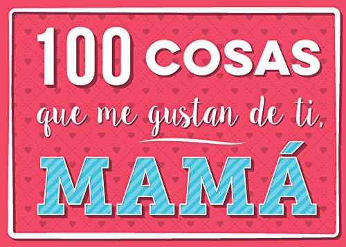 9788893678568: 100 cosas que me gustan de ti, mamá (LIBROS MAGAZZINI SALANI)