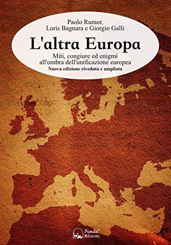 9788893780711: L'altra Europa. Miti, congiure ed enigmi all'ombra dell'unificazione europea. Nuova ediz.: 1