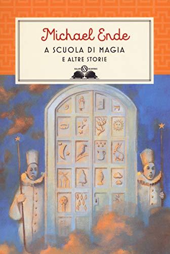 A SCUOLA DI MAGIA. E ALTRE STORIE - AA.VV.