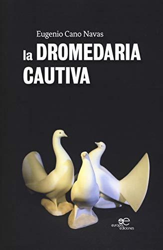 La Dromedaria Cautiva: Cano Navas, Eugenio