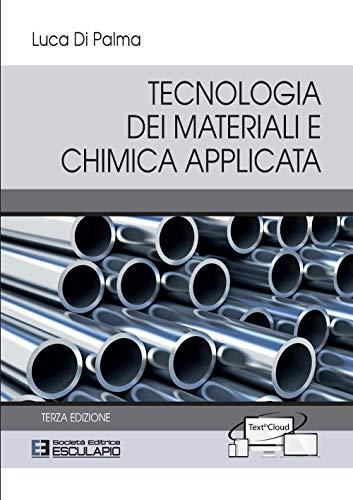 9788893850162: Tecnologia dei materiali e chimica applicata