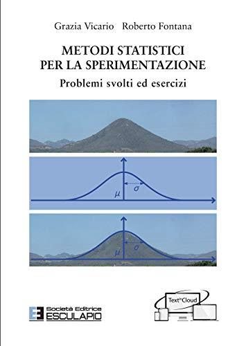 9788893850940: Metodi Statistici per la sperimentazione. Problemi svolti ed esercizi. Con espansione online