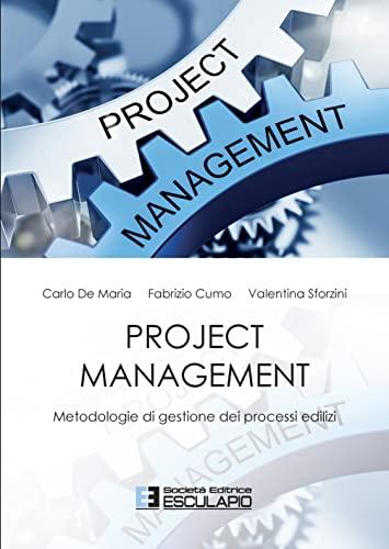 9788893851602: Project management. Metodologie di gestione dei processi edilizi