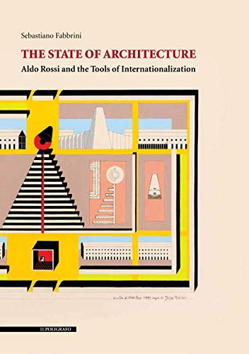 9788893871167: The state of architecture. Aldo Rossi and the Tools of Internationalization