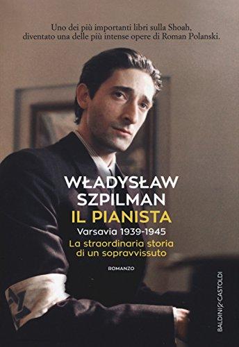 9788893880190: Il pianista. Varsavia 1939-1945. La straordinaria storia di un sopravvissuto