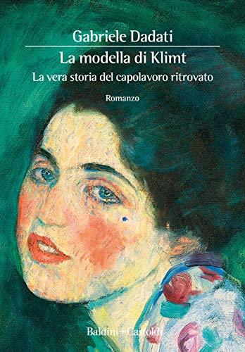 9788893883603: La modella di Klimt. La vera storia del capolavoro ritrovato