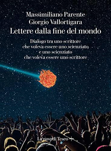 9788893950909: Lettere dalla fine de mondo. Dialogo tra uno scrittore che voleva essere uno scienziato e uno scienziato che voleva essere uno scrittore