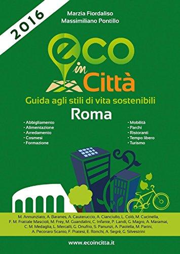 9788894034929: Eco in città Roma. Guida agli stili di vita sostenibili