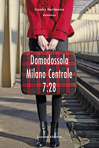 9788894048278: Domodossola - Milano Centrale 7:28