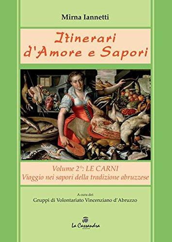 9788894062113: Itinerari d'amore e sapori. Viaggio a tappe nella cucina della tradizione abruzzese