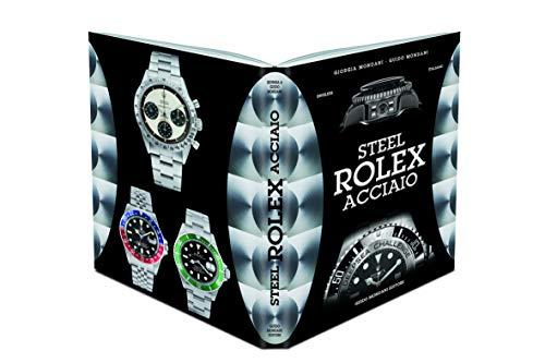 Steel Rolex Acciaio (Mehrsprachig) Gebundene Ausgabe von Giorgia Mondani (Autor), Guido Mondani (...