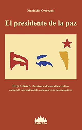 Presidente De La Paz. Hugo Chavez. Resistenza: Marinella Correggia