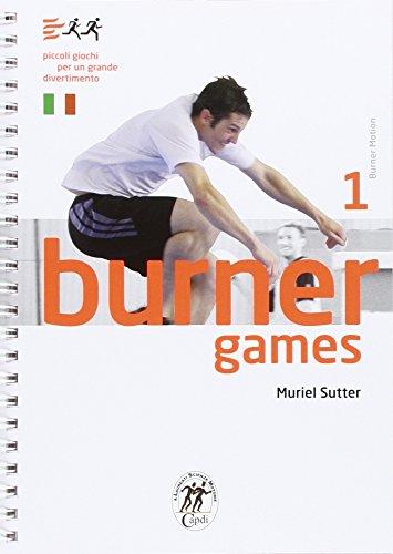 9788894103809: Burner games. Piccoli giochi per un grande divertimento