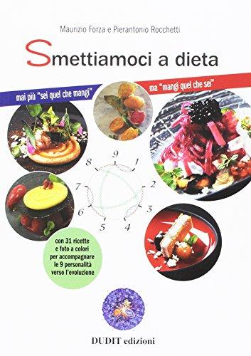 Smettiamoci a dieta. Le 5 leggi biologiche: Maurizio Forza; Pierantonio