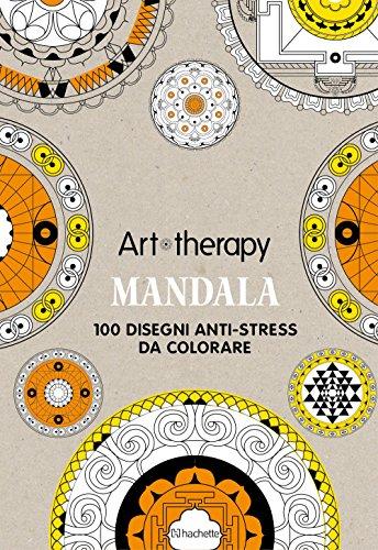 9788894118902: Mandala. Art therapy. 100 disegni anti-stress da colorare. Con gadget