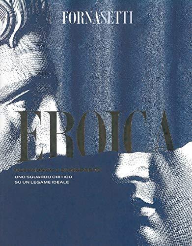 9788894162967: Eroica: Beethoven e Bonaparte. Uno sguardo critico sul legame ideale tra i due personaggi. Ediz. italiana e inglese. Con CD-Audio