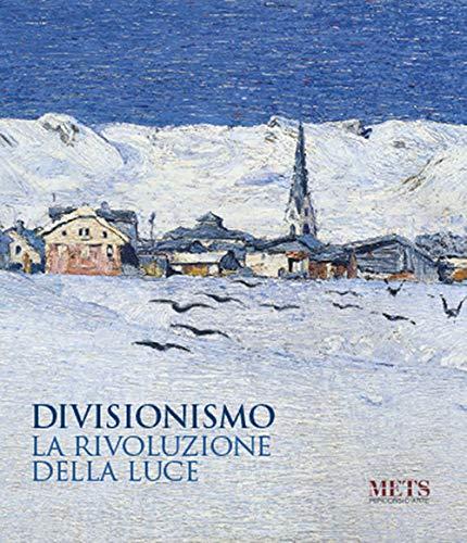 9788894348149: Divisionismo. La rivoluzione della luce. Ediz. illustrata