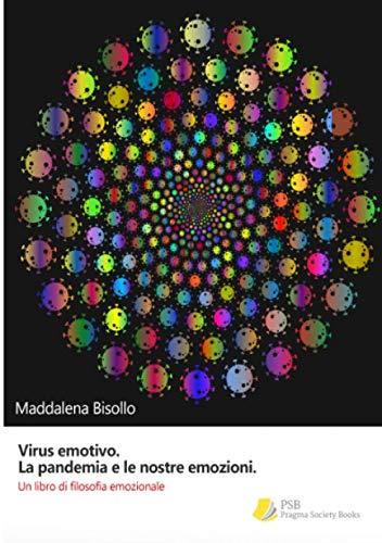 9788894548549: Virus emotivo. La pandemia e le nostre emozioni: Un libro di filosofia emozionale