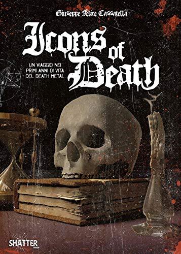 9788894570724: Icons of death. Un viaggio nei primi anni di vita del death metal