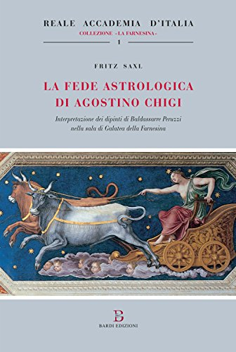 9788894810073: La fede astrologica di Agostino Chigi (Interpretazione dei dipinti di Baldassarre Peruzzi nella Sala di Galatea della Farnesina)