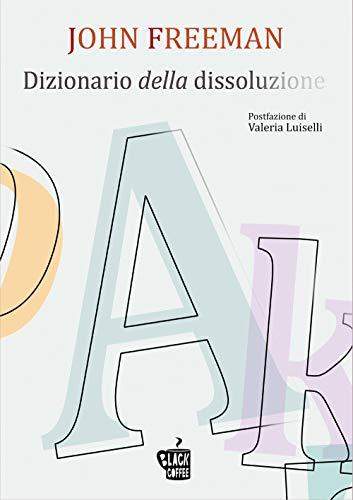 9788894833348: Dizionario della dissoluzione