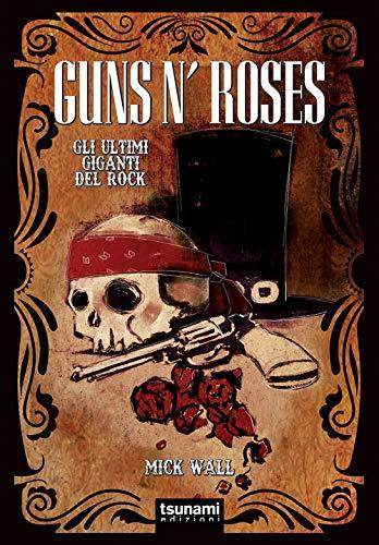 9788894859331: Guns N' Roses. Gli ultimi giganti del rock