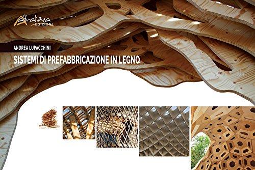 Sistemi di prefabbricazione in legno : Lupacchini, Andrea