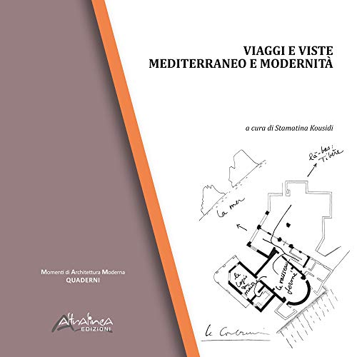 9788894869958: Viaggi e viste. Mediterraneo e modernità