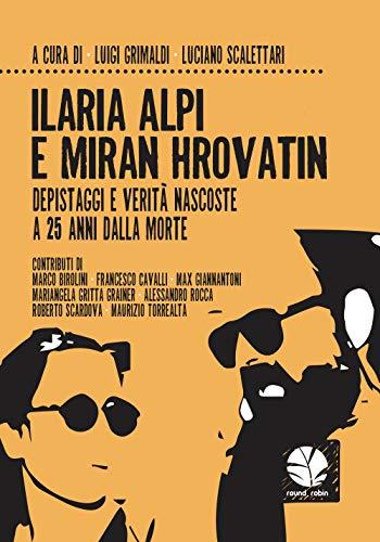 9788894953268: Ilaria Alpi e Miran Hrovatin. Depistaggi e verità nascoste a 25 anni dalla morte