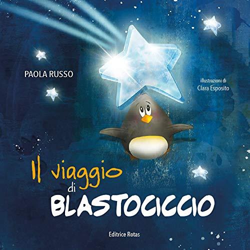 9788894983333: Il viaggio di Blastociccio