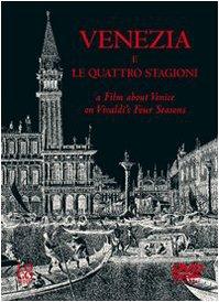 Venezia e Le quattro stagioni-A film about