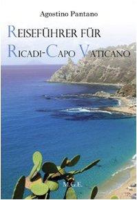 9788895031613: Reisef�hrer f�r Ricadi, Capo Vaticano. Die Natur, die Geschichte, der Tourismus (Tropea e dintorni)