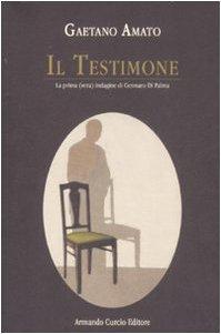 9788895049502: Il testimone. La prima (vera) indagine di Gennaro Di Palma