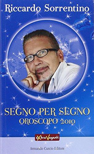Segno per segno. Oroscopo 2010.: Sorrentino, Riccardo