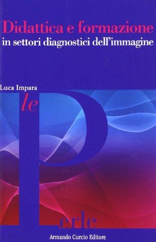 9788895049816: Didattica e formazione in settori diagnostici dell'immagine