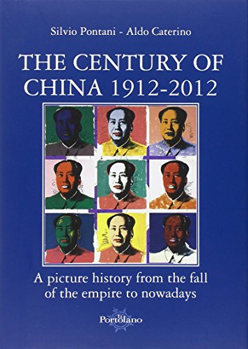 The century of China 1912-2012. A picture: Caterino, Aldo;Pontani, Silvio