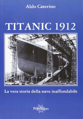 Titanic 1912. La vera storia della nave: Aldo Caterino