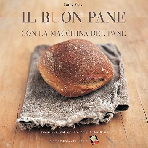 9788895056050: Il buon pane con la macchina del pane