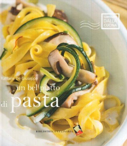 Un bel piatto di pasta - De Giuseppe, Raffaele