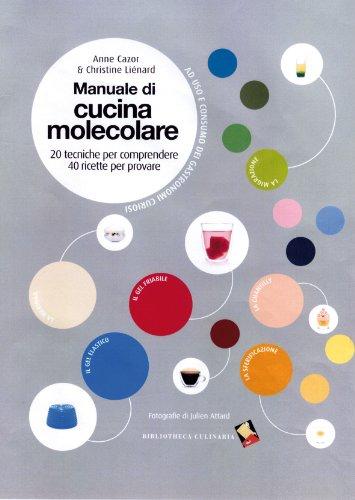 9788895056418: Manuale di cucina molecolare