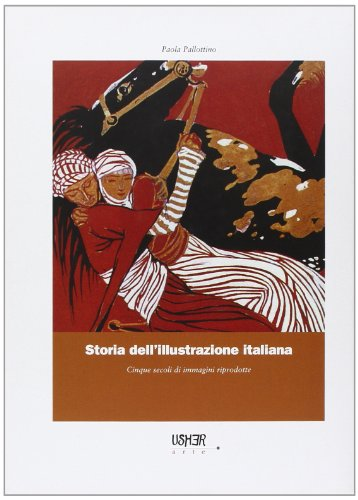 9788895065465: Storia dell'illustrazione italiana. Cinque secoli di immagini riprodotte