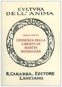 9788895078571: L'essenza della libertà in Martin Heidegger (Cultura dell'anima)
