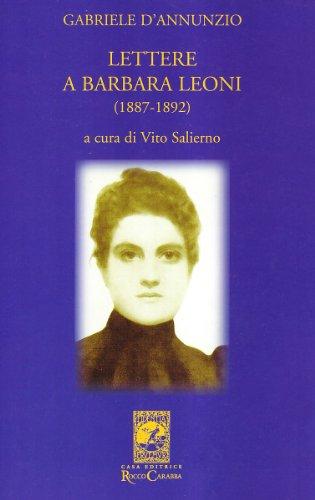 Lettere a Barbara Leoni (1887-1892): Gabriele D'Annunzio