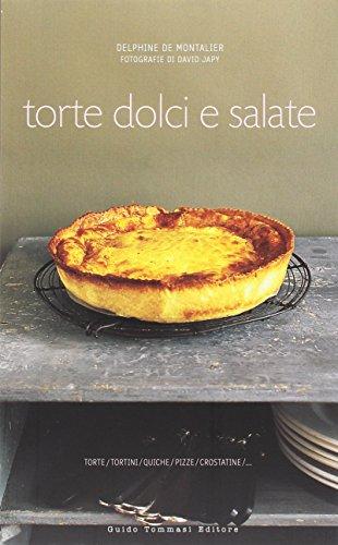 9788895092058: Torte dolci e salate