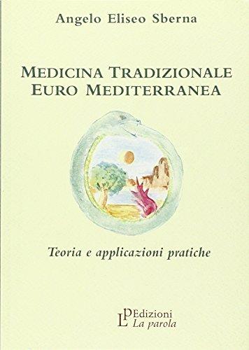 Medicina tradizionale euro mediterranea. Teoria e applicazioni pratiche - Sberna, Angelo E