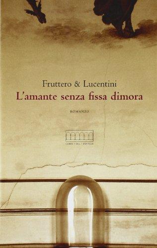 9788895124049: L'amante senza fissa dimora. Con cinque itinerari veneziani sui passi dei protagonisti