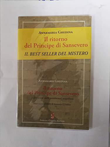 9788895142128: Il ritorno del principe di Sansevero e altre strane storie paranormali neapolitane